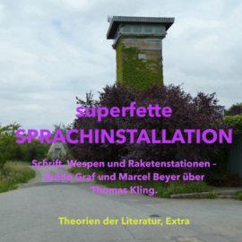 superfette SPRACHINSTALLATION - Theorien der Literatur, Extra